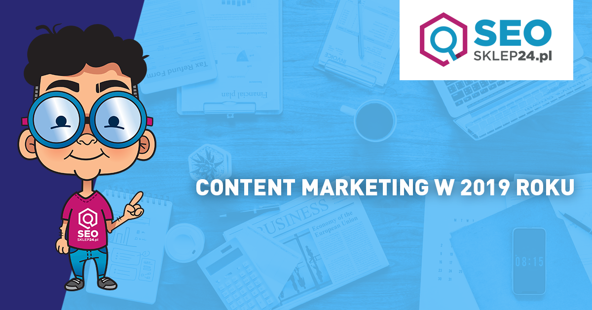 Content marketing w 2019 roku